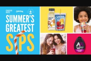 """Kraft Heinz Foods – Summer's Greatest Sips – Win (1) GRAND PRIZE The """"Backyard Concert Prize Pack"""" consisting of one (1) $3500.00 electronic store gift card and one (1) $3500.00 home improvement store gift card"""