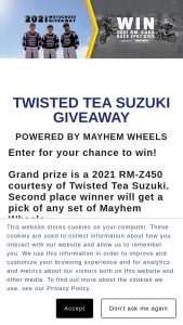 Mayhem Wheels – Twisted Tea Suzuki Giveaway – Win Z450 motorcycle with an Approximate Retail Value of $10000.