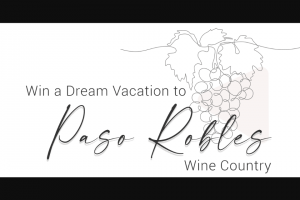 Paso Robles – Wine Country Trip For 2 Vacation Giveaway – Win – Roundtrip airfare for two