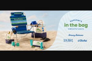 Sea Bags – Summer's In The Bag – Win one (1) Tommy Bahama Gift Card ARV $2500 Two (2) Tommy Bahama Kalani Multi Stripe Deluxe Backpack Chairs ARV $79.50 each