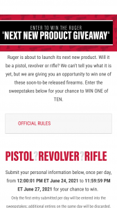 Sturm Ruger & Co – Next New Product Giveaway – Win one (1) new Ruger® product to be determined and announced on or about June 30 2021.