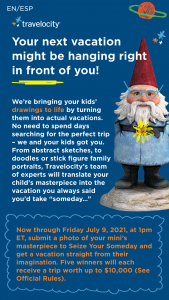 Travelocity – Seize Your Someday Contest – Win a vacation bookable on Travelocitycom valued at up to $10000.