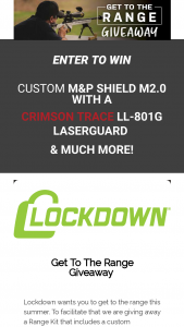Aob Products Crimson Trace – Lockdown Get To The Range Giveaway – Win a prize that includes one Smith & Wesson M&P Shield 2.0 ($490.00) one Lockdown PUCK ($109.99) one Lockdown Rechargeable 450G Silica Gel