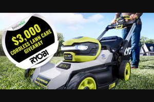Bob Vila – $3000 Cordless Yard Care Giveaway With Ryobi – Win one (1) prize package from RYOBI Tools