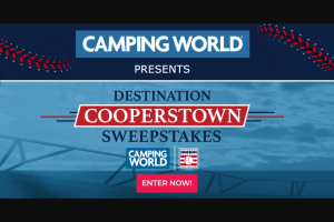 Camping World – Destination Cooperstown – Win the following (i) Round-trip coach class air transportation for Grand Prize winner and up to three travel companions