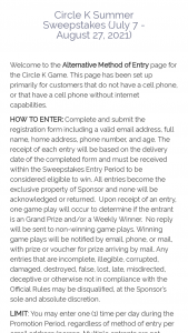 Circle K Stores – Ultimate Circle K Summer – Win & Snack Gift Card ($500 Circle K Gift Card) Hotel & Travel Gift Card ($2500 Hotelscom Gift Card) and Entertainment Gift Card ($1500 VISA Gift Card).