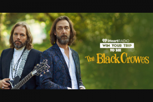 Iheartmedia – The Black Crowes Flyaway – Win and approximate retail value and such difference will be forfeited