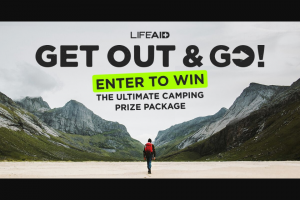 Lifeaid – Get Out And Go Giveaway Sweepstakes