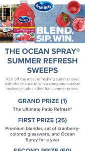 Ocean Spray – Summer Refresh – Win An ultimate patio refresh awarded in the form of a $20000 check made payable to the winner