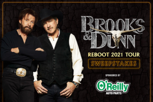 O'reilly Auto Parts – Brooks & Dunn Reboot 2021 Flyaway – Win (i) Two (2) tickets to the Brooks & Dunn Reboot concert