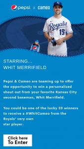 Pepsi – Cameo X Whit Merrifield – Win from Whit Merrifield