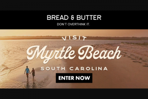 Retail Sports Marketing – Bread & Butter Visit Myrtle Beach Summer – Win a Grand Prize trip that includes four (4) nights
