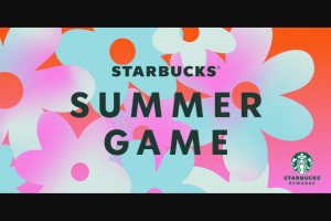 Starbucks – Summer Game – Win a daily credit to their Account for three months (92 days) for one free standard-menu-sized handcrafted beverage