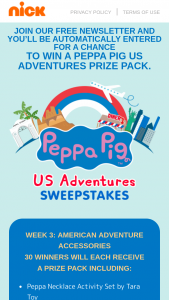 Viacom – July 2021 Peppa Pig's Us Adventures – Win one (1) of each of the following items (i) Peppa Necklace Activity Set by Tara Toy