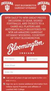 Visit Bloomington – Gameday Getaway Spin To Win – Win (1) 4 Tickets & Parking to IU vs Cincy Football game (2) nights hotel accommodations awarded via voucher