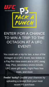 Zuffa – P3 Pack A Punch – Win one $450 UFC Store Gift Card Code and one Pay-Per-View Code for UFC 266 ARV $510.
