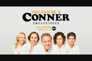 ABC – You Can Be A Conner – Win one (1) The Conners Prize Pack consisting of the following items