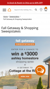 Ashley Homestores – Fall Getaway – Win (i) $3000 in Ashley HomeStore product (in retail value as determined by the price on ashleyfurniturecom on the date product is ordered
