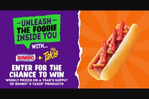 Bimbo Bakeries – Bimbo And Takis Unleash The Foodie – Win $400.00 awarded in the form of a VISA Gift Card
