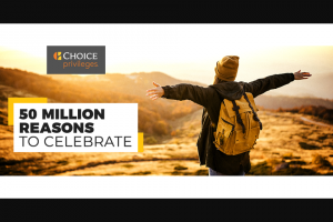 Choice Hotels – 50 Million Reasons To Celebrate – Win 50000 Choice Privileges points