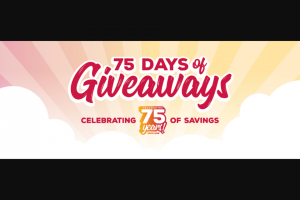 Grocery Outlet – 75th Anniversary Giveaway – Win prize daily for 75 days) $75 Grocery Outlet Gift Card Weekly Prize (one prize weekly for 11 weeks) $1000 Gift Card for a Wedding Dress at a national chain (or cash equivalent).