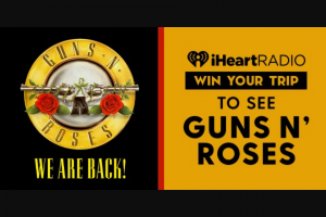 Iheartmedia – Guns N' Roses Flyaway – Win and approximate retail value and such difference will be forfeited