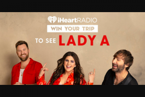 Iheartmedia – Lady A Flyaway – Win one (1) eligible guest to see Lady A at the FirstBank Amphitheater in Franklin TN