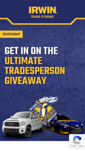 Irwin Tools – National Tradesperson Day Giveaway – Win One 2021 Toyota Tundra TRD Pro Crew Max Double Cab with a MSRP of $53050.00 including any applicable upgrades
