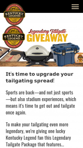 Kentucky Legend – Legendary Tailgate Giveaway – Win of the calendar year and a copy of such form will be filed with the IRS