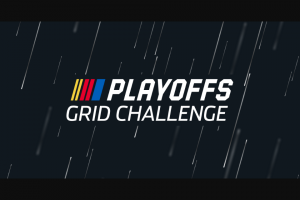 Nascar – Playoffs Grid Challenge – Win a check payable to the First Place Prize Winner in the amount of Ten Thousand Dollars ($10000).