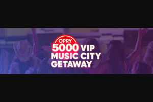 Opry – 5000 Vip Music City Getaway – Win $5000 Cash Prize for Nashville spending Travel for two occupants to and from Nashville