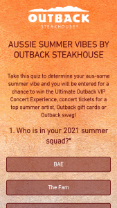 Outback Steakhouse – Aussie Summer Vibes – Win the Ultimate Outback VIP Aussie Summer Vibes concert experience that includes two tickets to a 2021 Jake Owen concert on one of the following dates at the locations listed only August 26 Interlochen