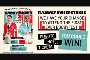 Premiere Networks – The Bobby Bones Show's Bobbyfest Flyaway – Win a three (3) day/two (2) night trip for Winner and (1) guest (together