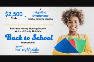Premiere Networks – The Steve Harvey Morning Show & Walmart Family Mobile's Back To School Sweepstakes