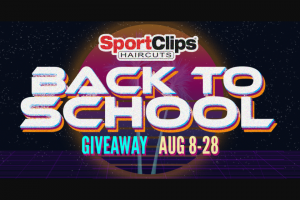 Sport Clips – Back To School Giveaway Sweepstakes
