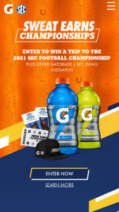 The Gatorade Company – Sweat Earns Championships Instant Win Game & – Win (1) Grand Prize will be awarded which consists of a Trip for two (2) to the 2021 SEC Football Championship
