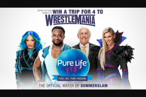 Wwe & Pure Life – Wrestlemania – Win four tickets to WWE WrestleMania currently scheduled for April 3 2022 at AT&T Stadium in Arlington