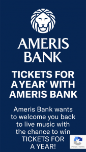 """Ameris Bancorp – Tickets For A Year With Ameris Bank – Win (1) """"Tickets for a Year"""" to be awarded in the form of three (3) One Thousand Dollars and No Cents ($1000.00) Ticketmaster® gift cards (each a """"Gift Card"""")."""