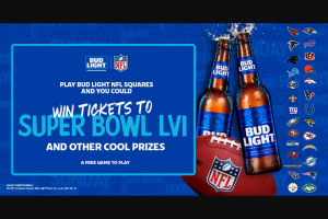 Anheuser-Busch – Bud Light Nfl Squares – Win two (2) tickets to Super Bowl LVIl scheduled to occur on February 5 2023 in Glendale
