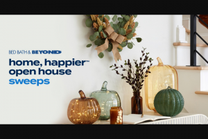 Bed Bath & Beyond – Home Happier Open House – Win an IRS form 1099.