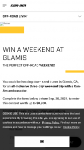 Brp – Weekend At Glamis – Win (1) Winner will be selected One Weekend at Glamis accompanied with a Can-Am Off-Road ambassador with a value of up to $8200.