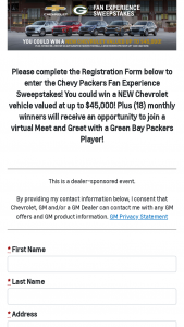 Chevrolet – Chevy Packers Fan Experience – Win the following prize package Two tickets to the Green Bay Packers game on December 25 2021 to be used to attend the Grand Prize event