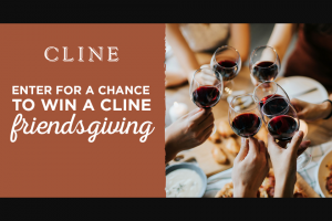 Cline Family Cellars – Friendsgiving – Win one (1) chef-catered dinner for six (6) people at the winner's home