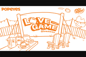 """Dr Pepper/seven Up – Popeyes Love That Game Giveaway – Win the """"Home Tailgate Package"""" consisting of one (1) $9000.00 check for spending money"""