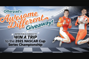 """Offerpad – Awesome Different – Win the """"First Place Prize"""" 2021 NASCAR Cup Series Championship VIP Experience"""