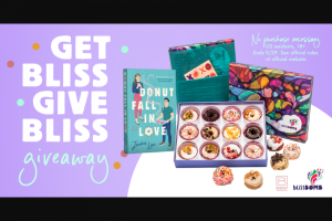 Penguin Random House – Get Bliss Give Bliss – Win 2 Donut Fall in Love (Prize Approximate Retail Value $32) 2 BlissBomb 12 piece gift box (Prize Approximate Retail Value $96)