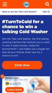 Procter & Gamble – Tide Cold Washer – Win the NFL branded washing machine of the NFL team chosen during Sweepstakes registration Installation of washing machine not included as part of the prize
