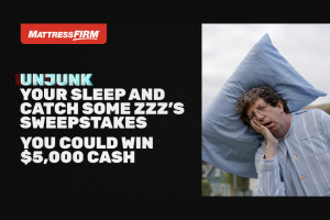 """Ryan Seacrest – Mattress Firm Unjunk Your Sleep – Win One (1) check in the amount of five thousand dollars ($5000.00) made payable to the Winner (Approximate Retail Value (""""ARV"""") $5000.00)."""