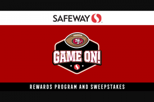 """Safeway – Game On – Win California during the 2022 season and a $100.00 in-stadium concession credit (""""Event"""")."""