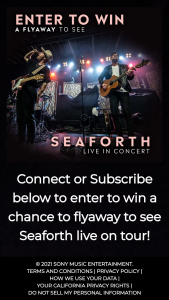 Sony Music Entertainment – Seaforth Concert Flyaway Sweepstakes